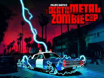 DEATH METAL ZOMBIE COP: Lightning-Powered Hoosegow by FelipeSmith