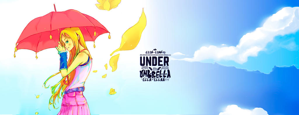 Under My Umbrella! ellaa! (Facebook Cover) by Kiresoup