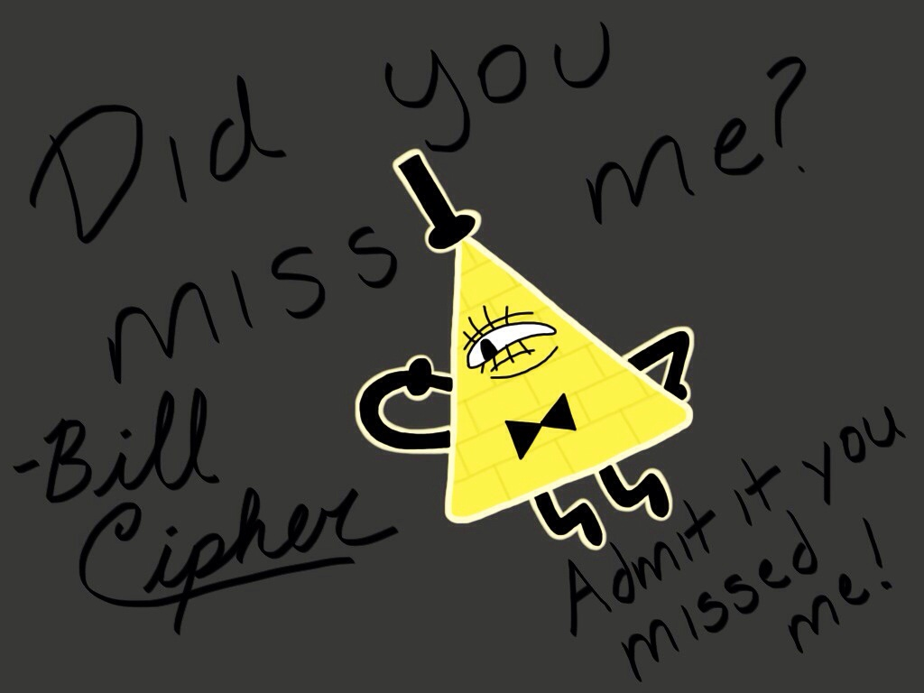 Bill Cipher-Admit it you missed me! by SisterStories