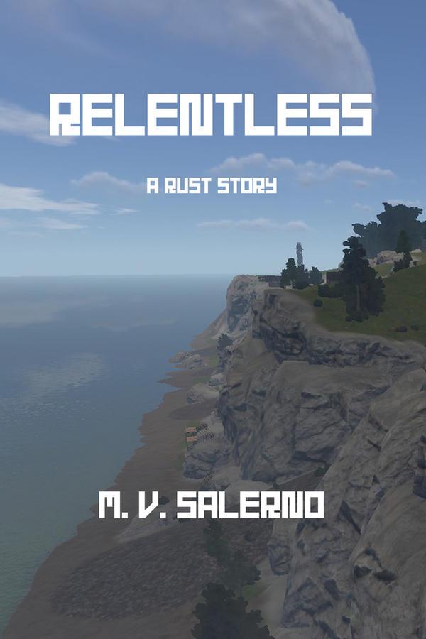 2016/06/02 - Book Cover - Relentless: A Rust Story by RearmedDreamer