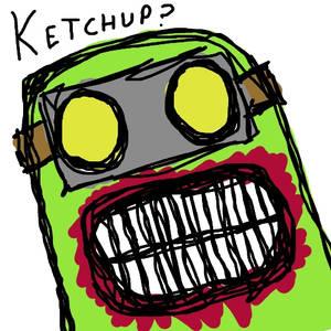 Ketchup?
