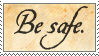 Be safe Stamp by Wind-Up-Doll