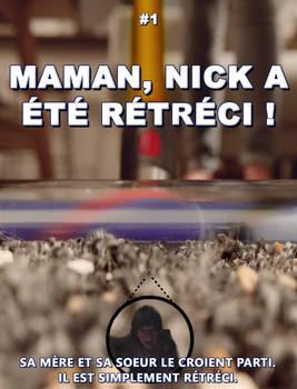 Maman, Nick A Ete Retreci !