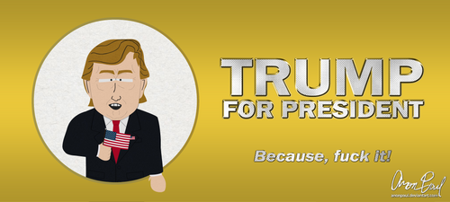 Trump for President? by AnonPaul