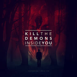 Kill The Demons Inside You