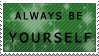 Be Yourself Stamp by FireFlea-San