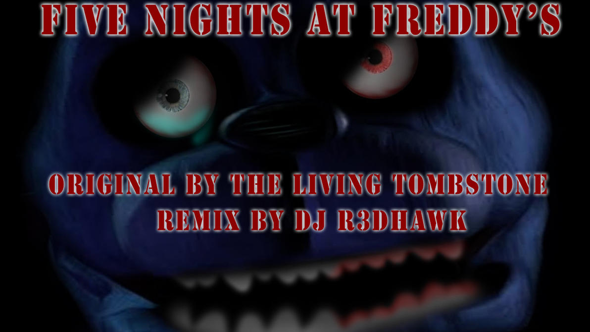Five Nights at Freddy's (R3DHAWK's Remix) Cover by Redhawk453