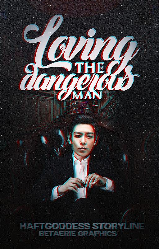 Loving the dangerous man by Senpaieonnie