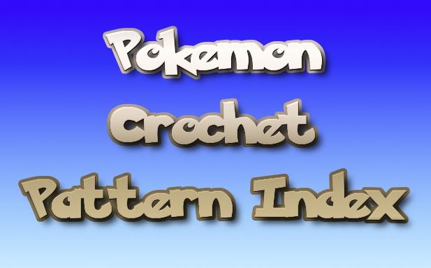 Pokemon Crochet Pattern Index By Dawnschafer On Deviantart