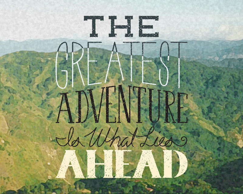 The Greatest Adventure is What Lies Ahead by Khorin