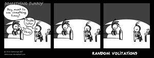 Random Volitations 69 - Something Funny