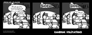 Random Volitations 88 - Pickles please by Deimonian