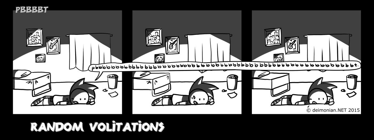 Random Volitations 111 - Pbbbbt by Deimonian