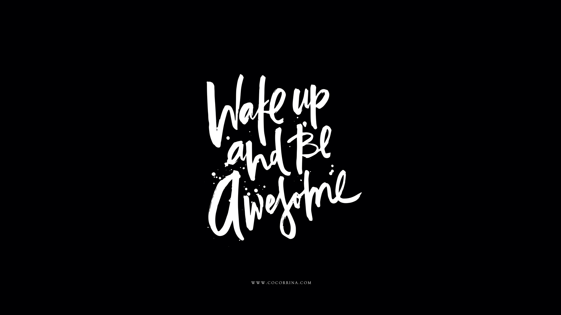 Black White Calligraphy Wake Up Be Awesome Desktop
