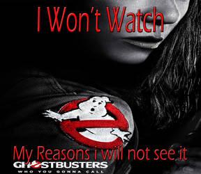 I Won't Watch Ghostbusters 2016