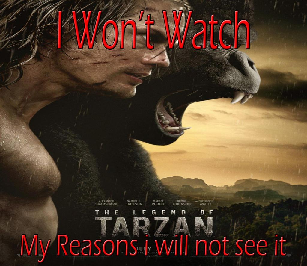I Won't Watch The Legend of Tarzan 2016