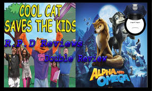 R.P.D Reviews Cool Cat and Alpha and Omega Review