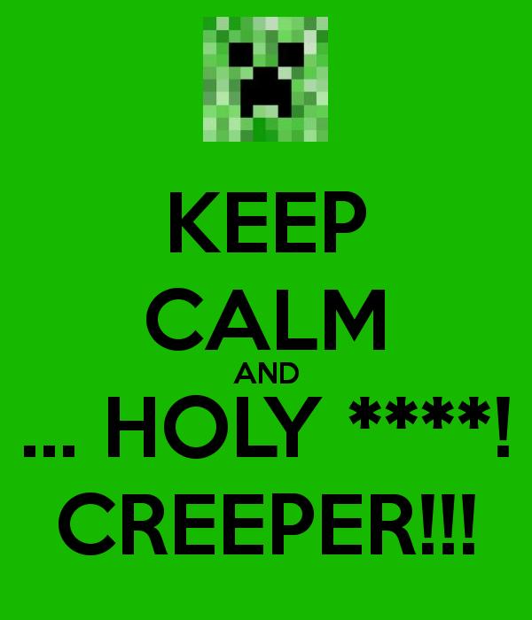 Keep calm and... Creeper!!! by MariaMauva