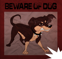 BEWARE OF DOG by Coloran