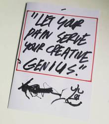 LET YOUR PAIN SERVE YOUR CREATIVE GENIUS by mrfrivolous