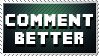 Comment Better by ValgStamps