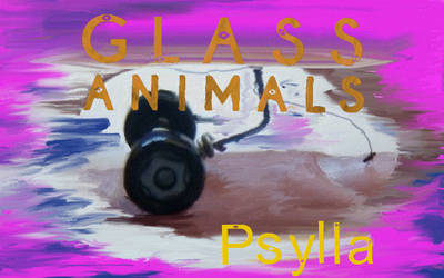 Glass Animals Fan Art - psylla