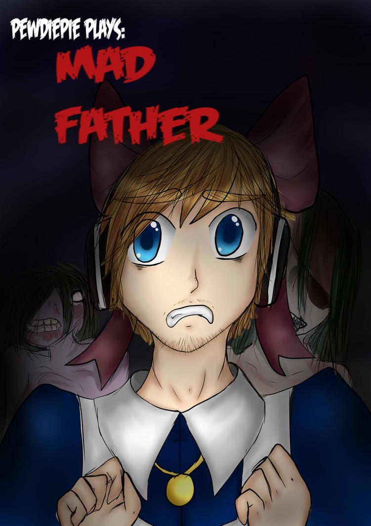 Mad Father Pewdiepie