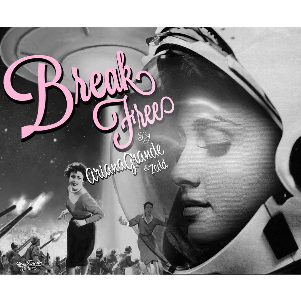Break free -ariana grande.