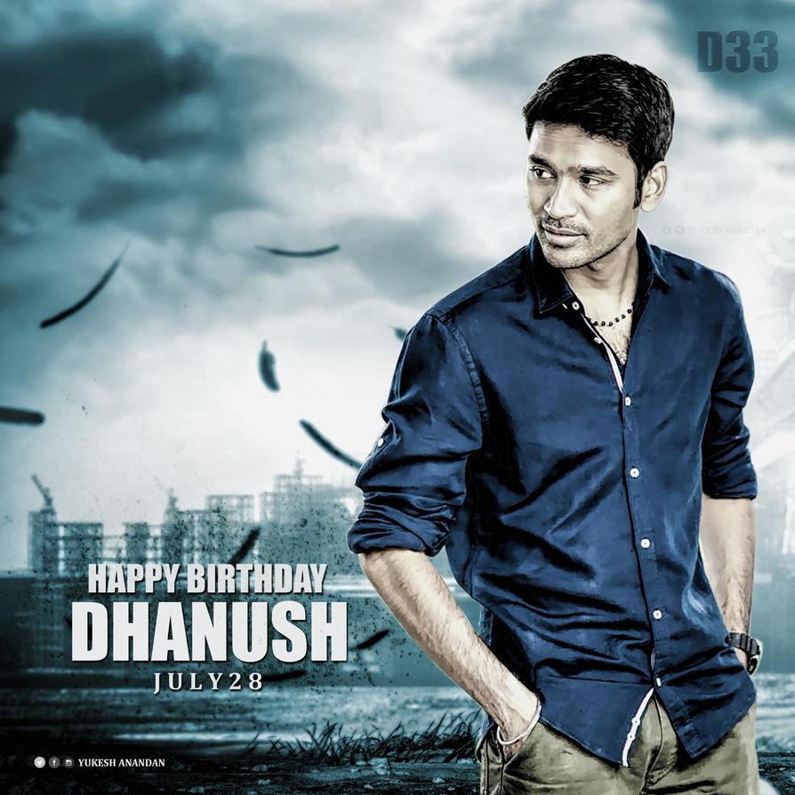 dhanush birthday common dpyukeshanandan on deviantart