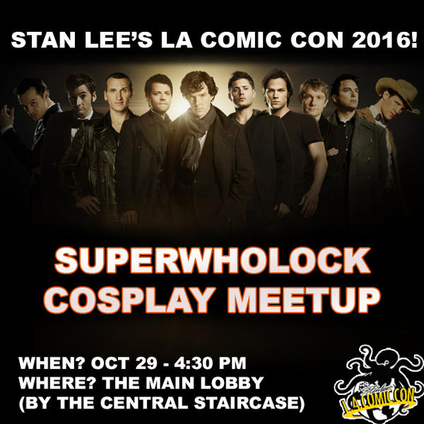 SUPERWHOLOCK COSPLAY MEETUP StanLees LA Comic Con by Cosplayfangear