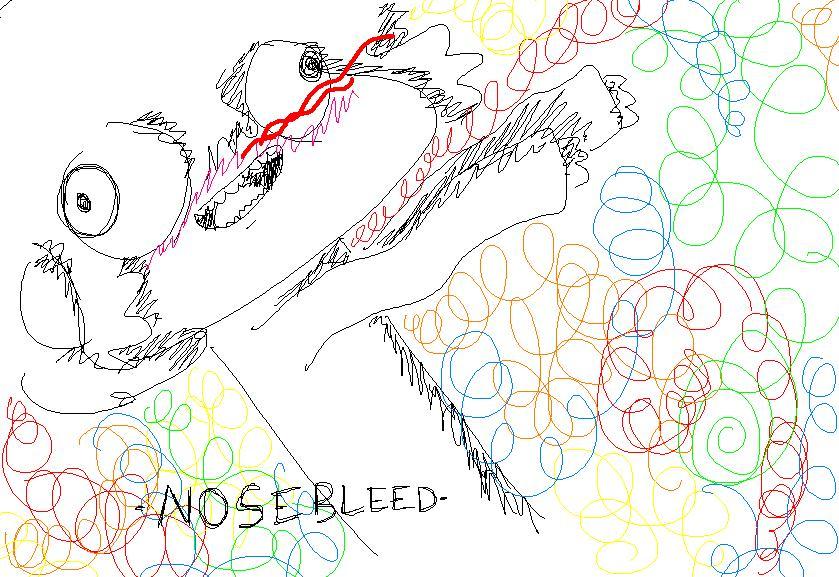 Nosebleed by BucketOfFail