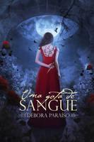 Book Cover - Uma Gota de Sangue by MirellaSantana