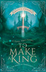 Book Cover - To Make A King