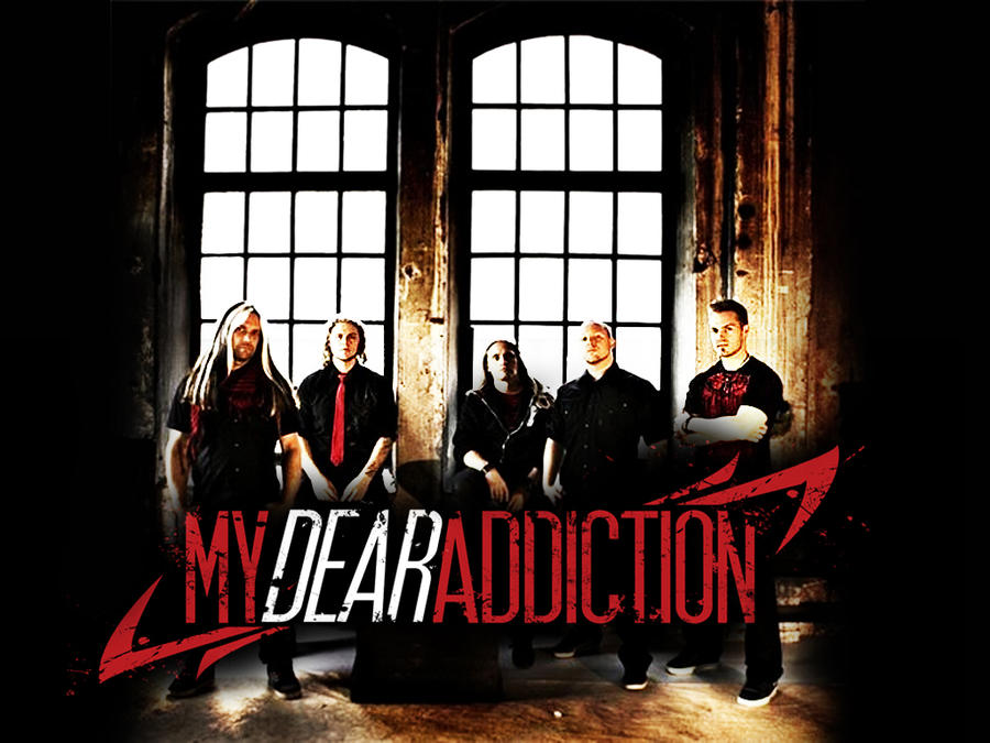 My dear addiction
