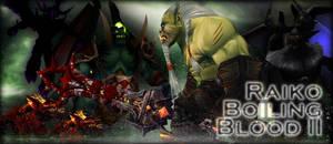 Raiko - Boiling Blood II