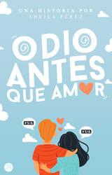 COVER WATTPAD ODIO ANTES QUE AMOR