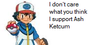 I Support Ash Ketchum by Jean-Sabaku
