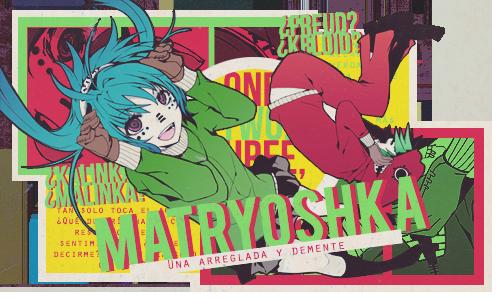 || Matryoshka || by Izza-chan