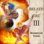 Album Art: Breath of Fire III (Remastered Tracks)