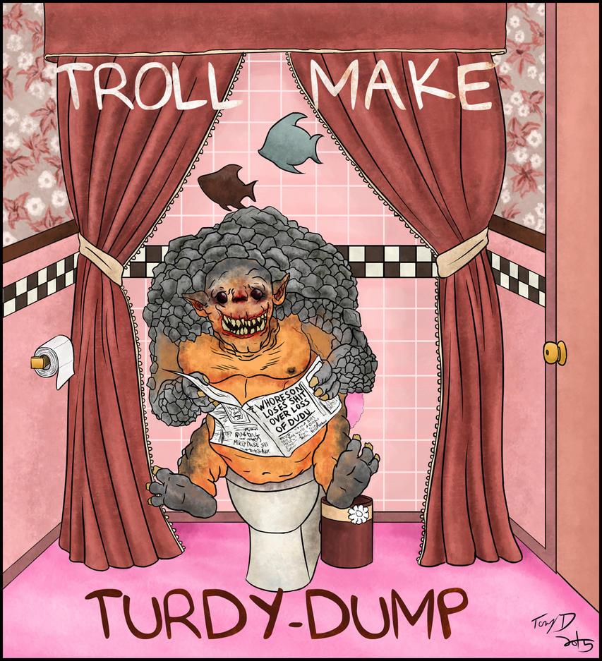 Turdy-Dumps by sbkMulletMan
