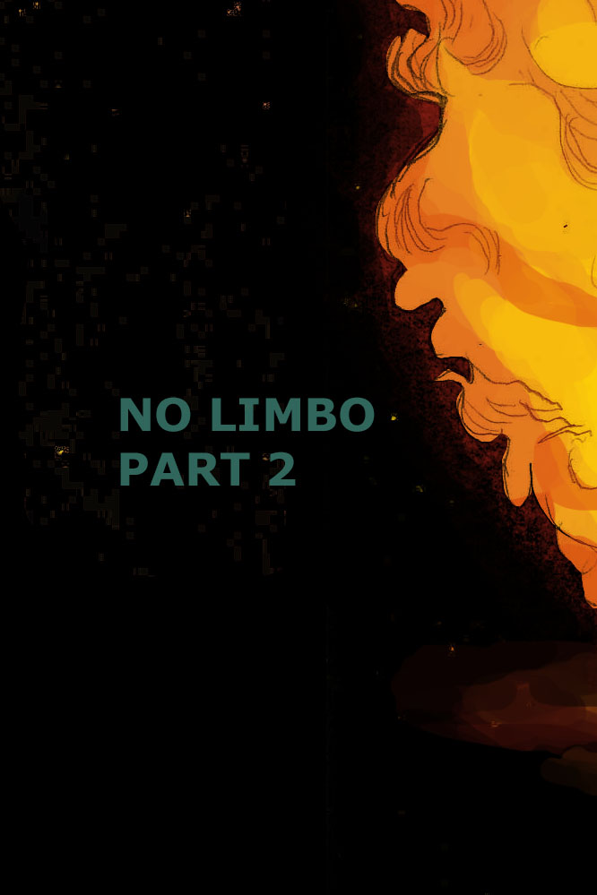 No Limbo: Part 2 by JohntheMurray