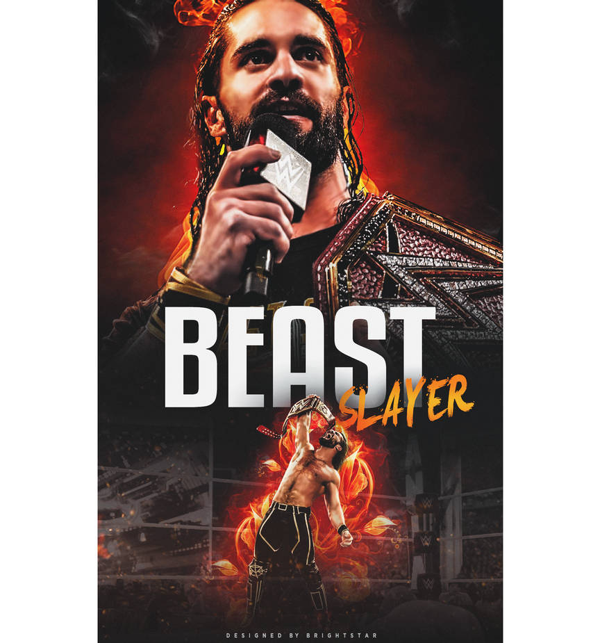 Seth Rollins - Beast Slayer by Brightstar2003