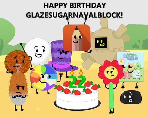 Happy (22nd) Birthday GlazeSugarNavalBlock!
