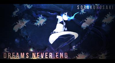 Dreams Never End - Signature by xSoraKurosaki on deviantART