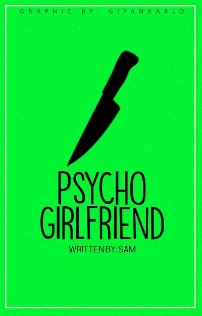 Psycho Girlfriend  by 1Directioner-Boy