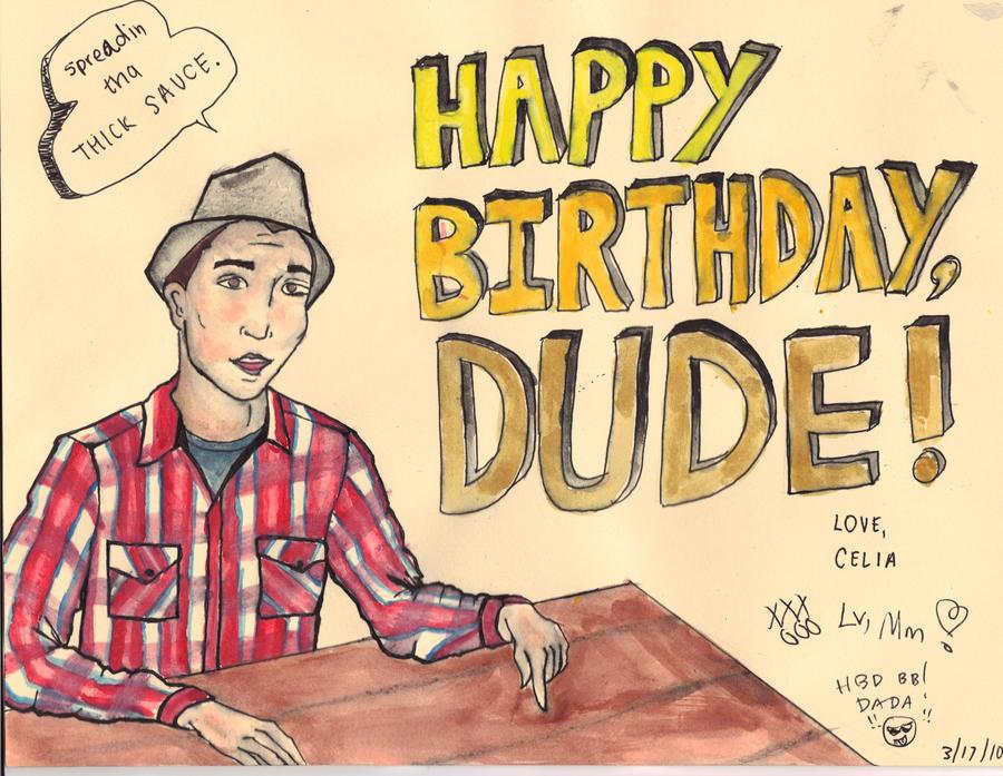 Happy Birthday Johnnylaw13! Happy_birthday_DUDE_by_tacomango