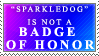 Not a Badge of Honor Stamp by Spikytastic