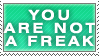 You're Not a Freak Stamp by Spikytastic