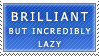 Brilliant But Lazy Stamp