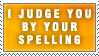 By Your Spelling Stamp by Spikytastic